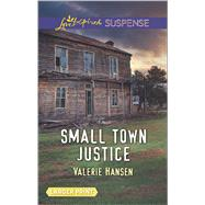 Small Town Justice by Hansen, Valerie, 9780373677252