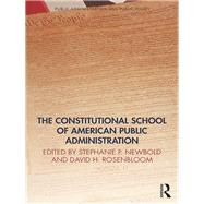 The Constitutional School of American Public Administration by Newbold; Stephanie, 9781466567252