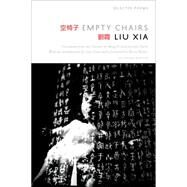 Empty Chairs Selected Poems by Liu, Xia, 9781555977252