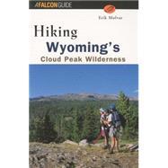 Hiking Wyoming's Cloud Peak Wilderness by Molvar, Erik, 9781560447252