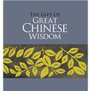The Gift of Great Chinese Wisdom by Exley, Helen, 9781573247252
