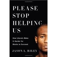 Please Stop Helping Us by Riley, Jason L., 9781594037252