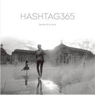 Hashtag365 by Spendel, Sjoerd; De Jong, Lennart, 9781908337252