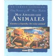 Mis Amigos Los Animales: Relatos, Cuentos Y Leyendas Del Reino Animal by Guzman, Caty; Fiszbein, Maria Rosa, 9788449417252