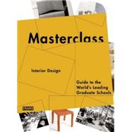 Interior Design: Guide to the World's Leading Graduate Schools by Van Rossum-willems, Marlous, 9789491727252