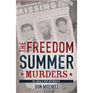 The Freedom Summer Murders by Mitchell, Don, 9780545477253