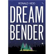 Dreambender by Kidd, Ronald, 9780807517253