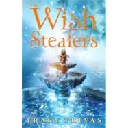 The Wish Stealers by Trivas, Tracy, 9781416987253