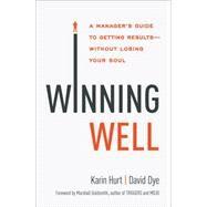 Winning Well by Hurt, Karin; Dye, David; Goldsmith, Marshall, 9780814437254