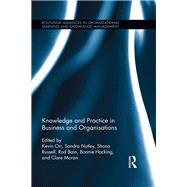 Knowledge and Practice in Business and Organisations by Orr; Kevin, 9781138617254