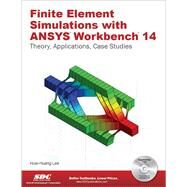 Finite Element Simulations With ANSYS Workbench 14 by Lee, Huei-Huang, 9781585037254