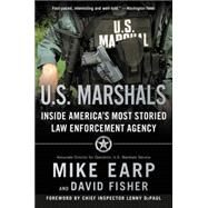 U.S. Marshals: Inside America's Most Storied Law Enforcement Agency by Earp, Mike; Fisher, David (CON), 9780062227256