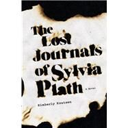 The Lost Journals of Sylvia Plath by Knutsen, Kimberly, 9780875807256