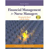 Financial Management for Nurse Managers Merging the Heart with the Dollar by Leger, J. Michael; Dunham-Taylor, Janne, 9781284127256