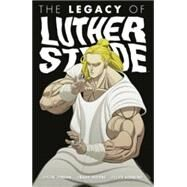 The Legacy of Luther Strode 3 by Jordan, Justin; Moore, Tradd (CON); Sobreiro, Felipe (CON), 9781632157256