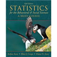Statistics for The Behavioral and Social Sciences A Brief Course by Aron, Arthur, Ph.D.; Coups, Elliot, Ph.D.; Aron, Elaine N., Ph.D., 9780205797257