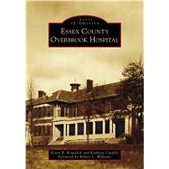 Essex County Overbrook Hospital by Kowalick, Kevin R.; Cataldo, Kathryn; Williams, Robert L., 9781467127257