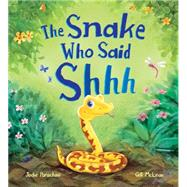 Snake Who Said Shh... by Parachini, Jodie; Mcclean, Gill, 9781609927257