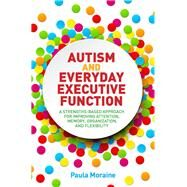 Autism and Everyday Executive Function by Moraine, Paula, 9781849057257