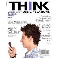THINK Public Relations by Wilcox, Dennis L.; Cameron, Glen T.; Reber, Bryan H.; Shin, Jae-hwa, 9780205857258