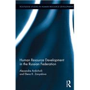 Human Resource Development in the Russian Federation by Ardichvili; Alexandre, 9780415737258