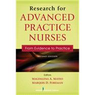 Research for Advanced Practice Nurses: From Evidence to Practice by Mateo, Magdalena A., Ph.D., R.N., 9780826137258