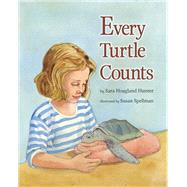 Every Turtle Counts by Hunter, Sara Hoagland; Spellman, Susan, 9781931807258