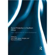 Social Protection in Southern Africa: New Opportunities for Social Development by Patel; Leila, 9780415727259
