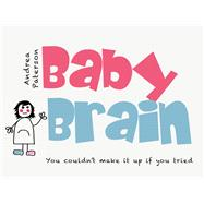 Baby Brain by Paterson, Andrea, 9780857987259