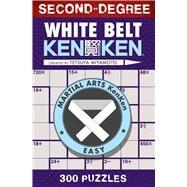 Second-Degree White Belt KenKen® by Miyamoto, Tetsuya, 9781454927259