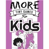 More Tiny Games for Kids Games to play while out in the world by Hide&Seek; Ganucheau, Savanna, 9781472817259