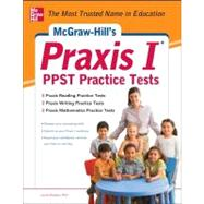 McGraw-Hill's Praxis I PPST Practice Tests 3 Reading Tests + 3 Writing Tests + 3 Mathematics Tests by Rozakis, Laurie, 9780071787260