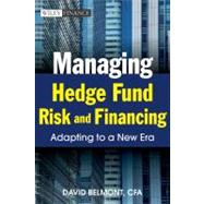 Managing Hedge Fund Risk and Financing : Adapting to a New Era by Belmont, David P., 9780470827260