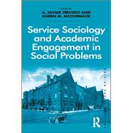 Service Sociology and Academic Engagement in Social Problems by Trevi±o,A. Javier, 9781138247260