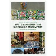 Waste Management and Sustainable Consumption: Reflections on consumer waste by Ekstr÷m; Karin M., 9781138797260