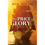 The Price of Glory by Hunter, Seth, 9781590137260