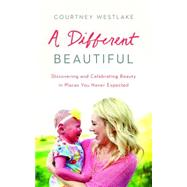 A Different Beautiful by Westlake, Courtney, 9781634097260