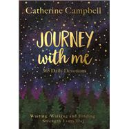 Journey With Me by Campbell, Catherine, 9781783597260