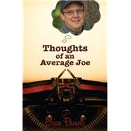 Thoughts of an Average Joe by Daniels, Brian, 9781939017260