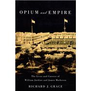Opium and Empire by Grace, Richard J., 9780773547261