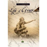 Life of Grace by Burroughs, Triana, 9781941437261