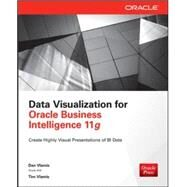 Data Visualization for Oracle Business Intelligence 11g by Vlamis, Dan; Vlamis, Tim, 9780071837262