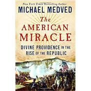 The American Miracle by Medved, Michael, 9780553447262