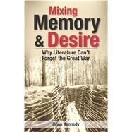 Mixing Memory & Desire by Kennedy, Brian, 9781926677262