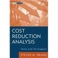 Cost Reduction Analysis : Tools and Strategies by Bragg, Steven M., 9780470587263