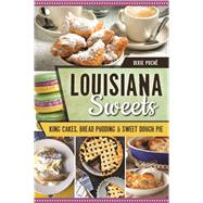 Louisiana Sweets by Poché, Dixie, 9781467137263