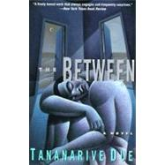 The Between by Due, Tananarive, 9780060927264