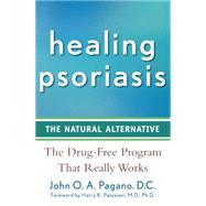 Healing Psoriasis : The Natural Alternative by Pagano, John O. A.; Panjwani, Harry K., 9780470267264
