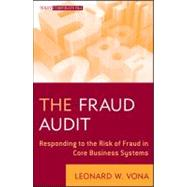 The Fraud Audit Responding to the Risk of Fraud in Core Business Systems by Vona, Leonard W., 9780470647264