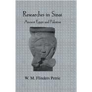 Researches In Sinai by Petrie,W. M. Flinders, 9781138997264